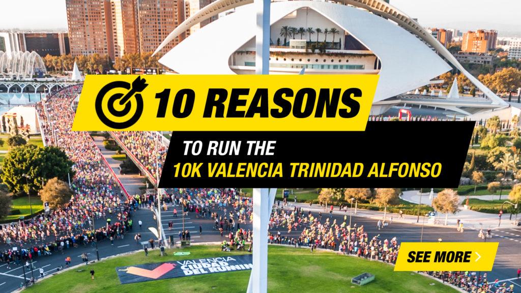 10 Reasons 10K Valencia