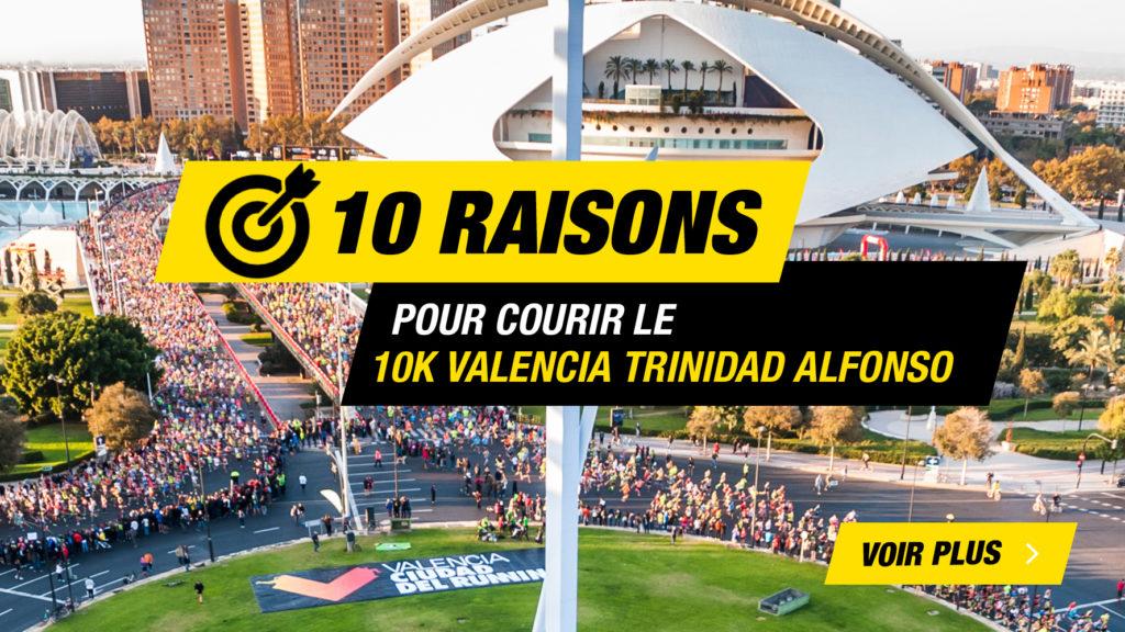 10 raisons 10K Valencia
